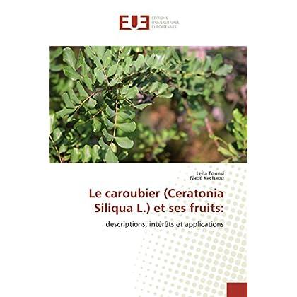 Le caroubier (Ceratonia Siliqua L.) et ses fruits:
