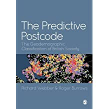 The Predictive Postcode: The Geodemographic Classification of British Society
