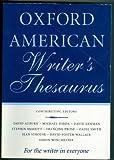 Oxford American Writer's Thesaurus by David; Dirda, Michael; Lahman, David; Merritt, Stephin; Prose, Francine; Smith, Zadie; Strouse, Jean Auburn (2004-07-30)