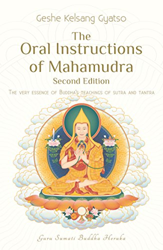 The Oral Instructions of Mahamudra: The Very Essence of Buddha's Teachings of Sutra and Tantra (English Edition) por Geshe Kelsang Gyatso