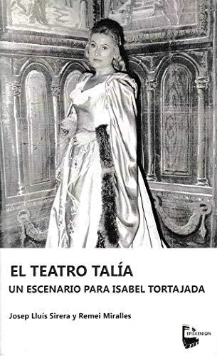 El Teatro Talía. Un escenario para Isabel Tortajada