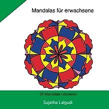 Mandalas fur erwachsene: 35 Mandalas kolorieren: Mandala malbuch,meditation mandala,Inspiration, Meditation, malbuch für erwachsene