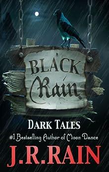 Black Rain: 15 Short Tales by [Rain, J.R.]