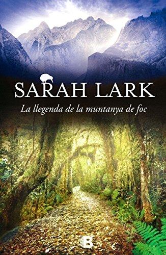 La llegenda de la muntanya de foc (Trilogia del Foc 3) par Sarah Lark