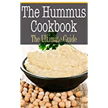 Hummus Cookbook: The Ultimate Guide (English Edition)