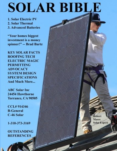 Solar Bible: Guide to Design/Build of Solar Electric Grid Tie Systems (Install Guide, Band 7) -