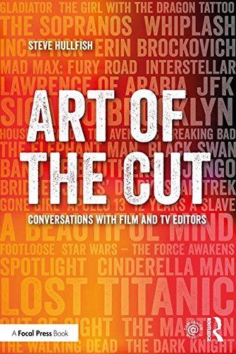 Art of the Cut: Conversations with Film and TV Editors Film Und Tv