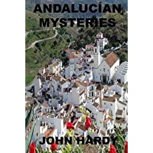 [(Andalucian Mysteries : A Collection of Short Stories)] [By (author) John Hardy] published on (January, 2014)
