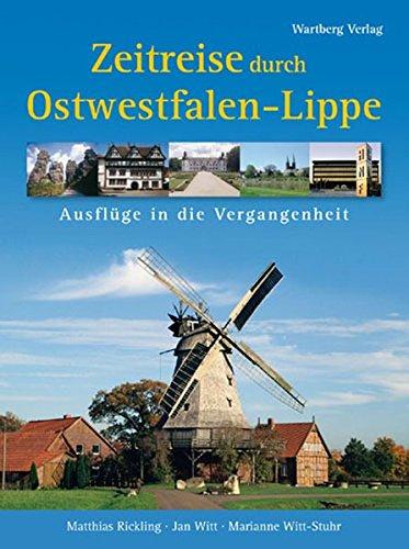 Zeitreise durch Ostwestfalen-Lippe: Ausflüge in die Vergangenheit