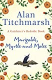 Marigolds, Myrtle and Moles: A Gardener's Bedside Book - the perfect Mother's Day gift