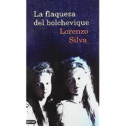 La flaqueza del bolchevique (Áncora & Delfin) de Lorenzo Silva (1 feb 1997) Tapa blanda -- Finalista Premio Nadal 1997
