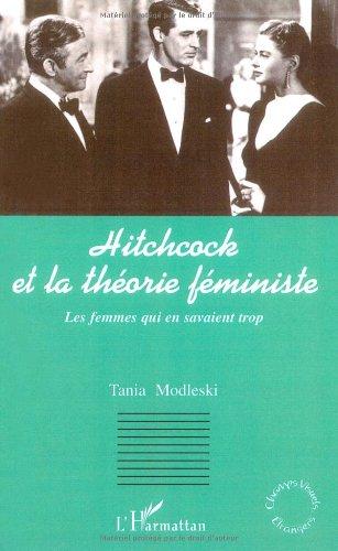 Hitchcock et la théorie féministe par Tania Modleski