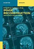 Image Reconstruction: Applications in Medical Sciences (De Gruyter Textbook)