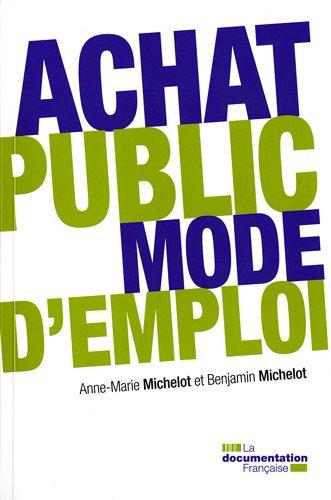 Achat public : mode d'emploi par Anne-Marie Michelot