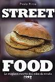 Street food. Le migliori ricette del cibo di strada. Ediz. illustrata