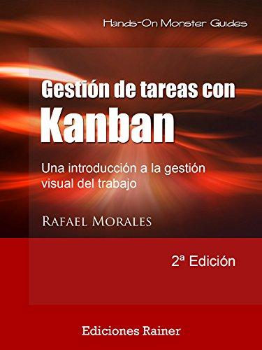 Gestión de Tareas con Kanban: Introducción a la gestión visual del trabajo por Rafael Morales