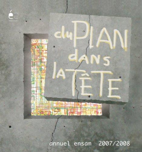 annuel de l'ensam 2007-2008 « du plan dans la tête »