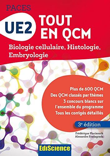 UE2 Tout en QCM - PACES - 3e éd. : Biologie cellulaire, Histologie, Embryologie