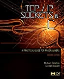 TCP/IP Sockets in C: Practical Guide for Programmers (The Morgan Kaufmann Practical Guides Series)