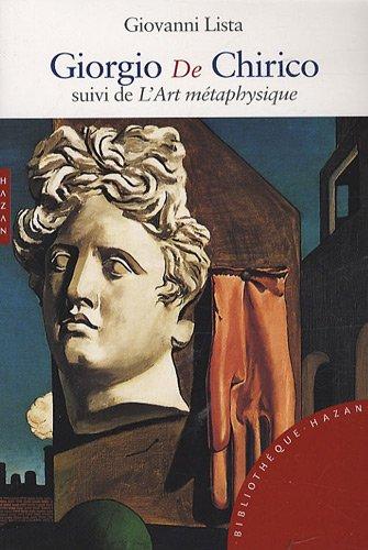 Giorgio De Chirico : Suivi de L'Art mtaphysique