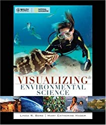 Visualizing Environmental Science, 1st Edition by Linda R. Berg (2006-11-17)