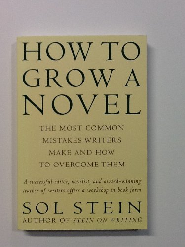 How To Grow A Novel Edition: First [Paperback] by Sol Stein