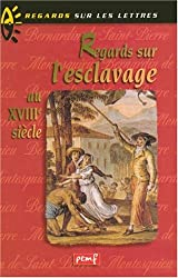 Regards sur l'esclavage au XVIIIème siècle