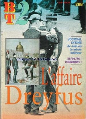 BT 2 - BIBLIOTHEQUE DU TRAVAIL [No 288] du 01/06/1996 - JOURNAL INTIME DE JOEL OU LE MIROIR INTERIEUR - TCHERNOBYL - L'AFFAIRE DREYFUS.
