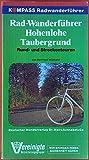 Rad-Wanderführer Hohenlohe. Rund- und Streckentouren. Die 50 schönsten Rad-Touren.