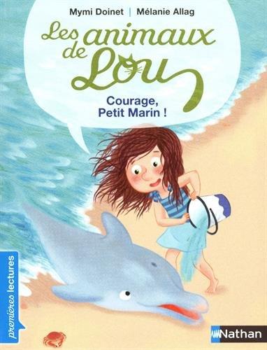 Les animaux de Lou : Courage, Petit Marin !