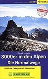 3000er in den Alpen. Die Normalwege: Südliche Ostalpen mit Dolomiten