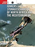 Junkers Ju 87 Stukageschwader of North Africa and the Mediterranean: Stukageschwader Mediterranean and North Africa (Combat Aircraft, Band 6)