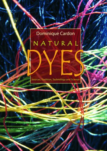 Natural Dyes: Sources, Tradition, Technology and Science