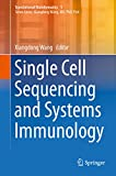 Single Cell Sequencing and Systems Immunology (Translational Bioinformatics)