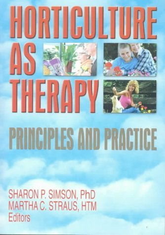 Horticulture as Therapy: Principles and Practice by Sharon Simson (3-Jun-2008) Paperback