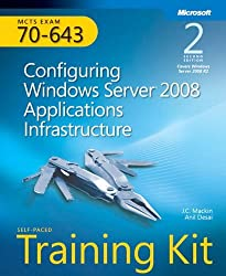 Self-Paced Training Kit (Exam 70-643) Configuring Windows Server 2008 Applications Infrastructure (MCTS) (2nd Edition) (Microsoft Press Training Kit) by Anil Desai (2011-07-25)