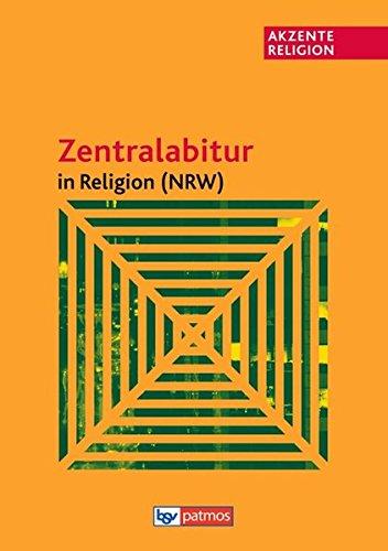 Akzente Religion - Zentralabitur in Religion - Nordrhein-Westfalen - 2015/2016: Schülerbuch
