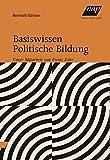 Basiswissen Politische Bildung: Unter Mitarbeit von Franz Eder - Reinhold Gärtner