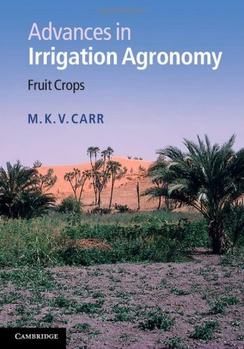 Advances in Irrigation Agronomy: Fruit Crops by M. K. V. Carr (2014-05-26)