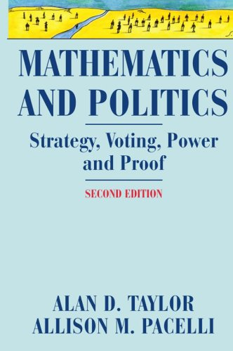 Mathematics and Politics: Strategy, Voting, Power, and Proof