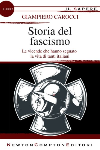 Storia del fascismo (eNewton Il Sapere)