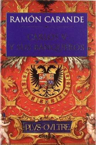 Carlos v y sus banqueros (Serie Mayor) por Ramón Carande