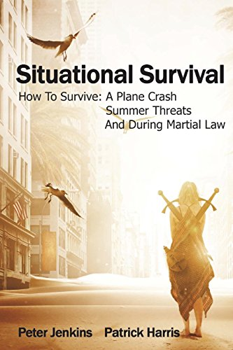 Situational Survival: How To Survive A Plane Crash, A Summer Threats, And During Martial Law