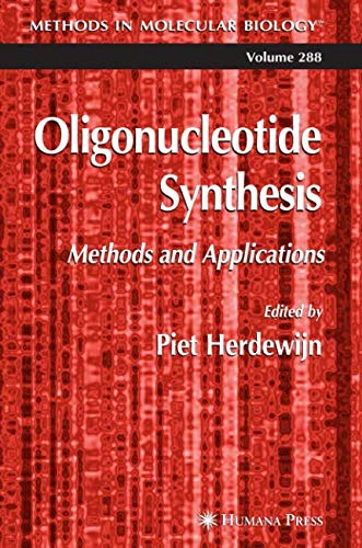 Oligonucleotide Synthesis: Methods and Applications (Methods in Molecular Biology, Band 288)