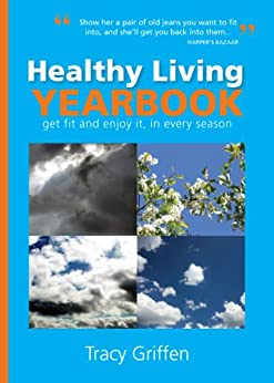 Healthy Living Yearbook: Get Fit and Enjoy It, In Every Season by [Griffen, Tracy]