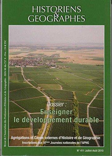 Historiens et geographes:numero 411 juillet aout 2010 dossier: enseigner le developpement durable
