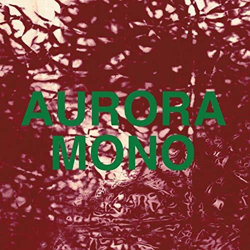 Aurora / Mono [VINYL]