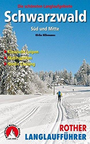Schwarzwald Süd und Mitte: Die schönsten Langlaufgebiete (Rother Langlaufführer)