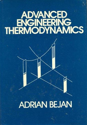Pdf Download Advanced Engineering Thermodynamics Ebook Epub Kindle By Adrian Bejan Po987yui87yuhjki8976tyg