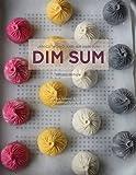 Dim Sum: A Flour-Forward Approach to Traditional Favorites